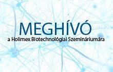 Meghívó a Holimex Biotechnológiai Szemináriumára